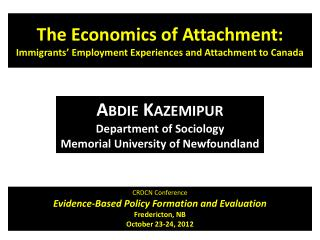 Abdie  Kazemipur Department of Sociology Memorial University of Newfoundland