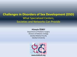 Challenges in Disorders of Sex Development  (DSD ) What Specialized Centers,
