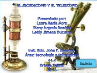 EL MICROSCOPIO Y EL TELESCOPIO