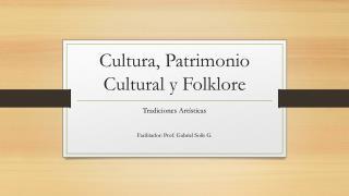Cultura ,  Patrimonio  Cultural y Folklore