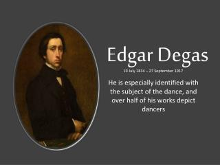 The Famous Edgar Degas and His Paintings