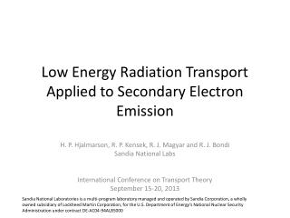 Low Energy Radiation Transport Applied to Secondary Electron  Emission