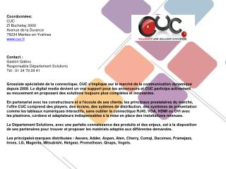 Coordonnées: CUC ZI  Buchelay  3000 Avenue de la Durance 78204 Mantes-en-Yvelines www.cuc.fr