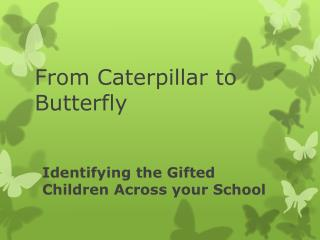 Identifying the Gifted Children Across your School