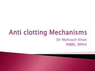 Anti clotting Mechanisms