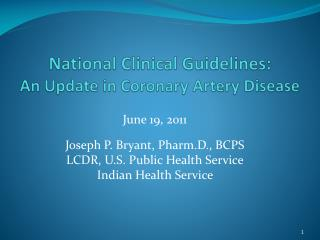 National Clinical Guidelines:  An Update in Coronary Artery Disease