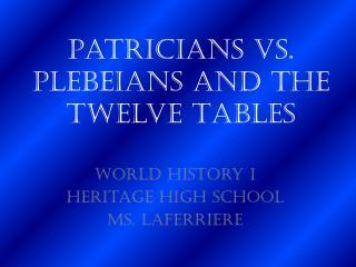 Patricians vs. Plebeians and the Twelve Tables