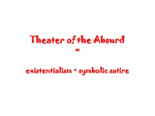 Theater of the Absurd  =