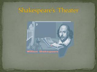 Shakespeare�s  Theater
