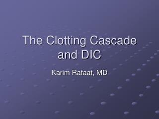 The Clotting Cascade and DIC