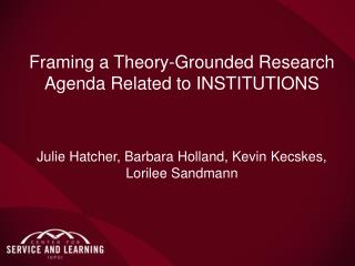 Framing a Theory-Grounded Research Agenda Related to INSTITUTIONS
