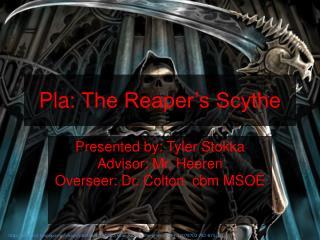 Pla : The Reaper's Scythe