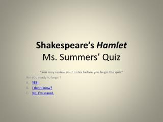 Shakespeare's  Hamlet Ms. Summers' Quiz