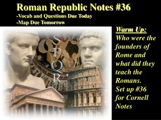 Warm Up: Who were the founders of Rome and what did they teach the Romans.