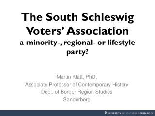 The South Schleswig Voters� Association a minority-, regional- or lifestyle party?
