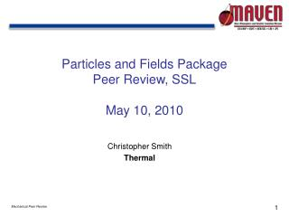 Particles and Fields Package Peer Review,  SSL May 10, 2010