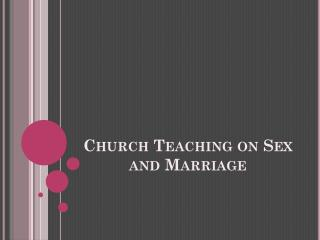 Church Teaching on Sex and Marriage