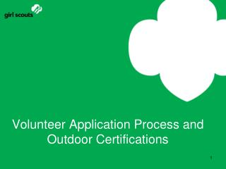 Volunteer Application Process and Outdoor Certifications