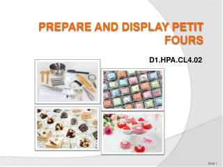 PREPARE AND DISPLAY PETIT FOURS