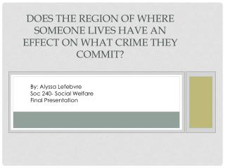 Does the Region of where someone lives have an effect on what Crime they commit?