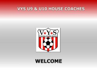 VYS u9 & U10 House COACHES