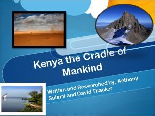 Kenya the Cradle of Mankind