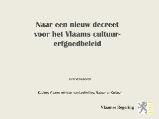 Lien Verwaeren Kabinet Vlaams  minister van Leefmilieu, Natuur en Cultuur