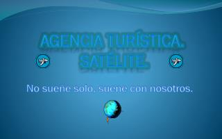 Agencia Turística.  Satélite.