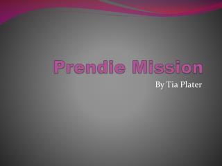 Prendie Mission
