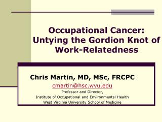 Occupational Cancer: Untying the Gordion Knot of Work-Relatedness