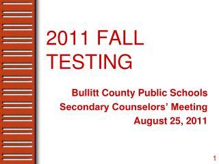 2011 FALL TESTING