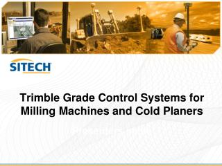Trimble Grade Control Systems for Milling Machines and Cold Planers