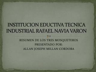 INSTITUCION EDUCTIVA TECNICA INDUSTRIAL RAFAEL NAVIA VARON
