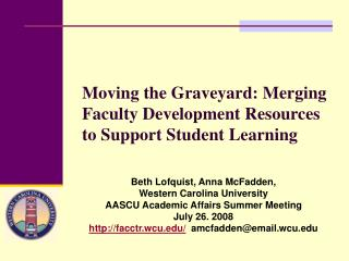 Moving the Graveyard: Merging Faculty Development Resources to Support Student Learning