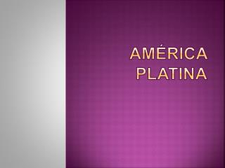 AMÉRICA PLATINA