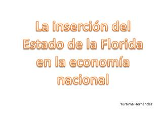 La inserción del Estado de la Florida en la economía nacional