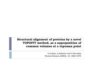 V.A.Ilyin ,  A.Arbuzov  and  C.M.Leslin Protein Science (2004), 13: 1865-1874