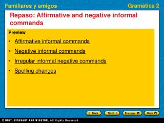 Preview Affirmative informal commands Negative informal commands Irregular informal negative commands Spelling changes