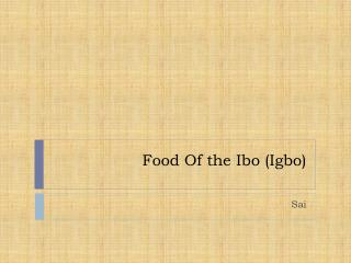 Food Of the Ibo (Igbo)