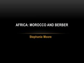 Africa: Morocco and Berber