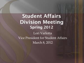 Student Affairs Division Meeting Spring 2012
