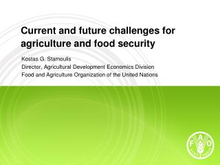 Current and future challenges for agriculture and food security