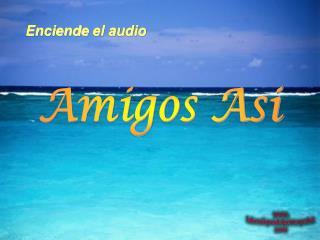 AMIGOS AS