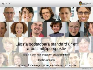L�gsta godtagbara standard ur ett arbetsmilj�perspektiv