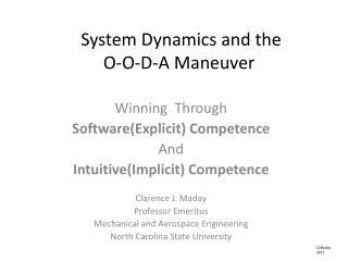 System Dynamics and the   O-O-D-A Maneuver