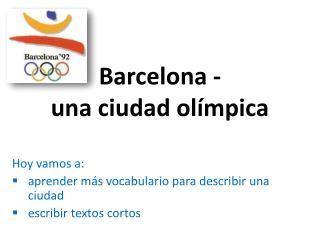 Barcelona -  una  ciudad  olímpica