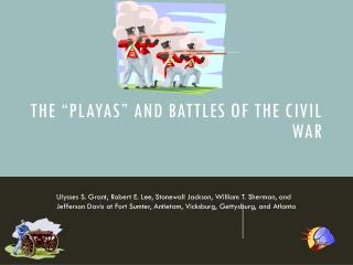 The �Playas� and Battles of the Civil War