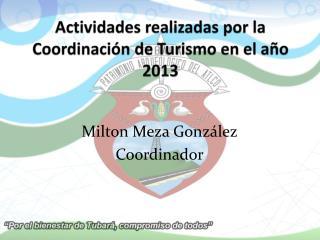 Actividades realizadas por la  Coordinación de Turismo en  el año 2013