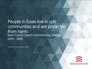 People in Essex live in safe communities and are protected from harm