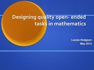 Designing quality open- ended tasks in mathematics